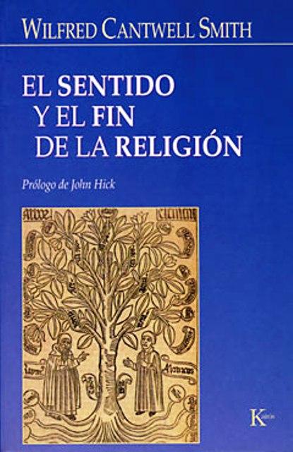 EL SENTIDO Y EL FIN DE LA RELIGION