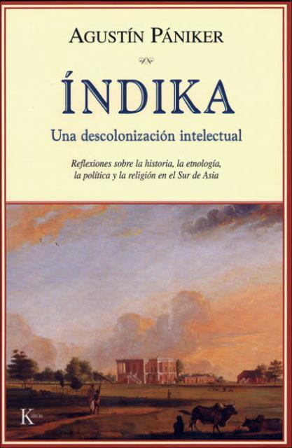 INDIKA . UNA DESCOLONIZACION INTELECTUAL
