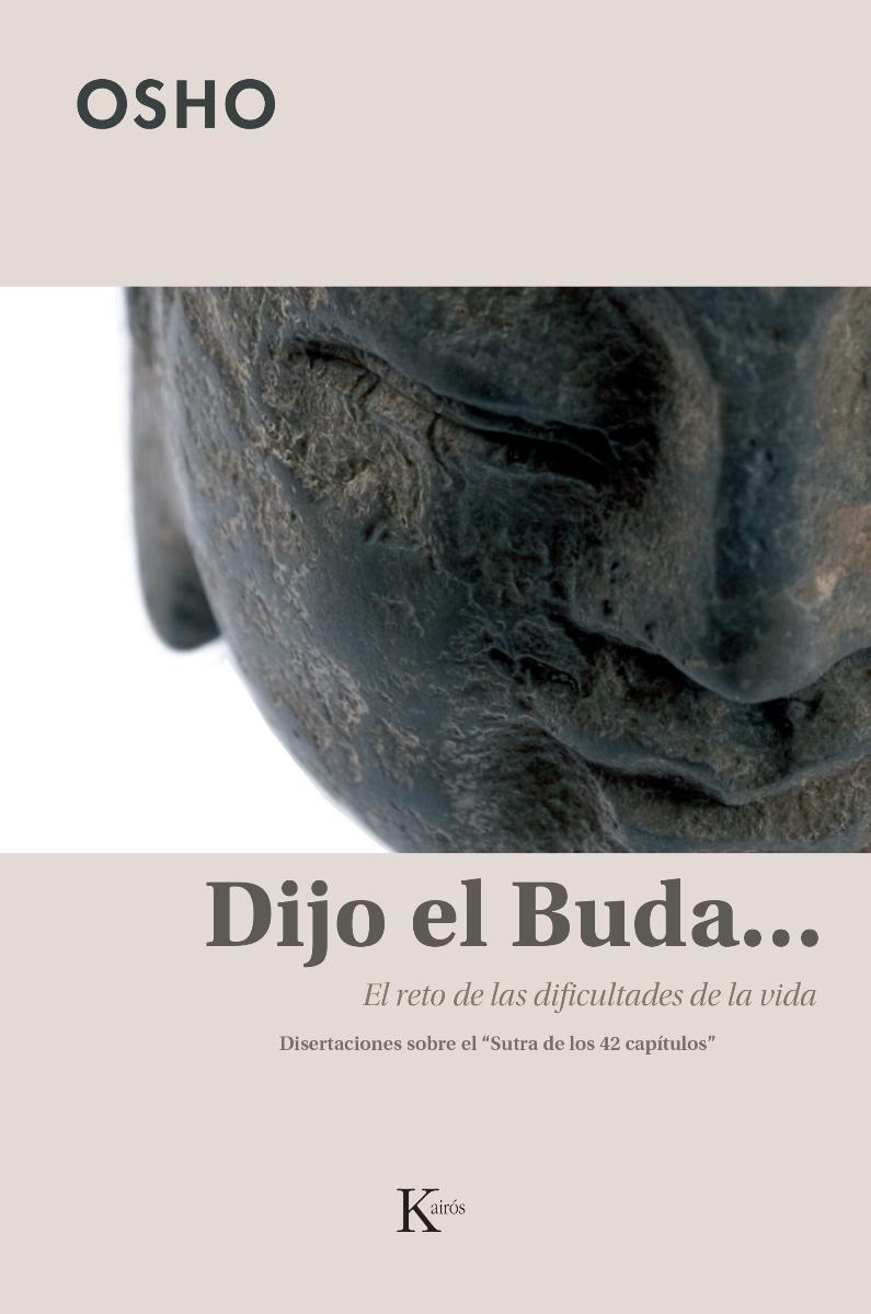 DIJO EL BUDA ... EL RETO DE LAS DIFICULTADES DE LA VIDA.