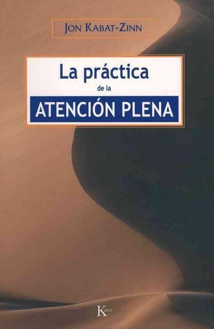 LA PRACTICA DE LA ATENCION PLENA (ED.ARG.)