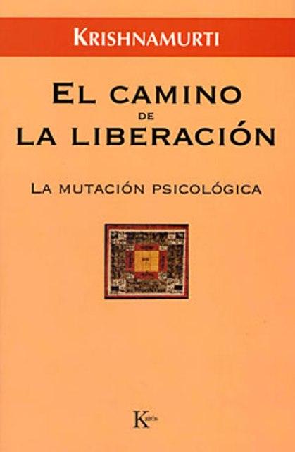 EL CAMINO DE LA LIBERACION . LA MUTACION PSICOLOGICA