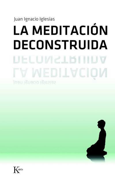 LA MEDITACION DECONSTRUIDA