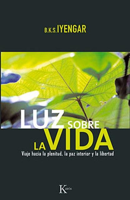 LUZ SOBRE LA VIDA. VIAJE HACIA LA PLENITUD - LA PAZ INTERIOR Y LA LIBERTAD (ED.ARG.)