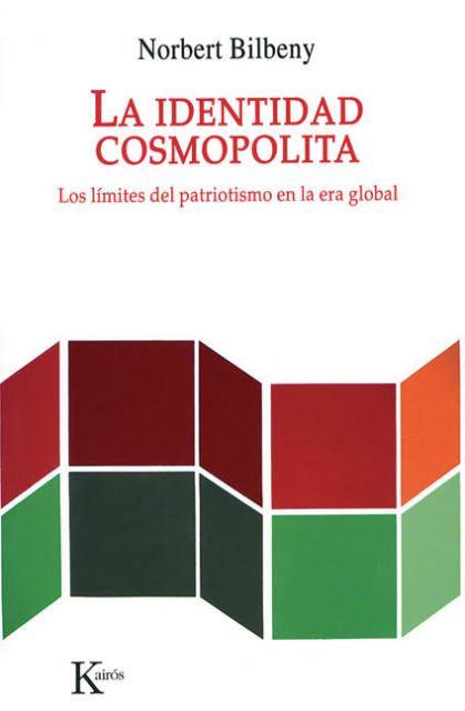 LA IDENTIDAD COSMOPOLITA . LOS LIMITES DEL PATRIOTISMO EN LA ERA GLOBAL