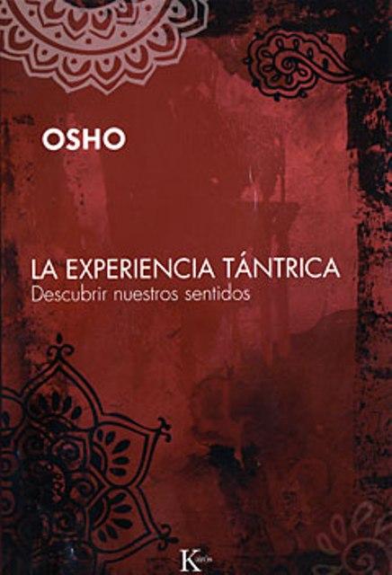 LA EXPERIENCIA TANTRICA . DESCUBRIR NUESTROS SENTIDOS