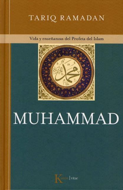 MUHAMMAD . VIDA Y ENSEÑANZAS DEL PROFETA DEL ISLAM