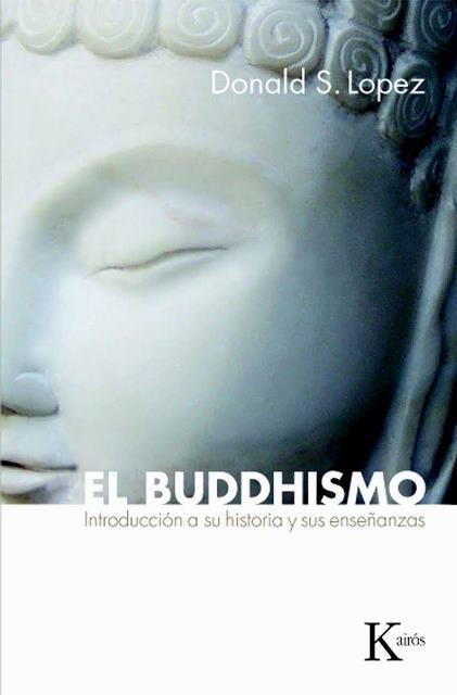 EL BUDDHISMO . INTRODUCCION A SU HISTORIA Y SUS ENSEÑANZAS (ED.ARG.)