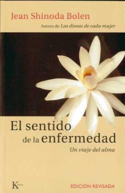EL SENTIDO DE LA ENFERMEDAD . EDIC.REVISADA