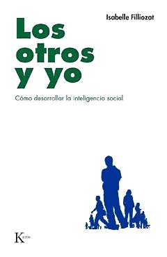 LOS OTROS Y YO . COMO DESARROLLAR LA INTELIGENCIA SOCIAL