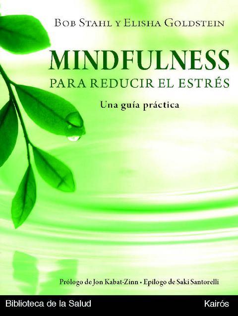 MINDFULNESS C/CD PARA REDUCIR EL ESTRES . UNA GUIA PRACTICA (ED.ARG. )