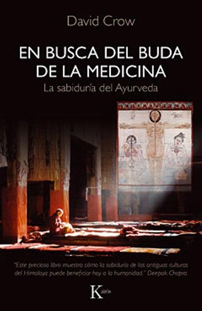 EN BUSCA DEL BUDA DE LA MEDICINA . LA SABIDURIA DEL AYURVEDA