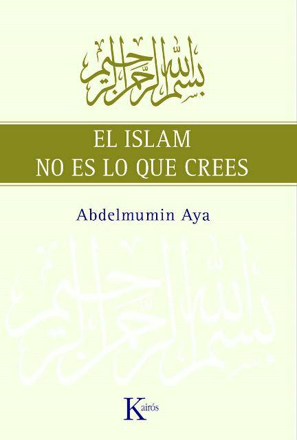 EL ISLAM NO ES LO QUE CREES