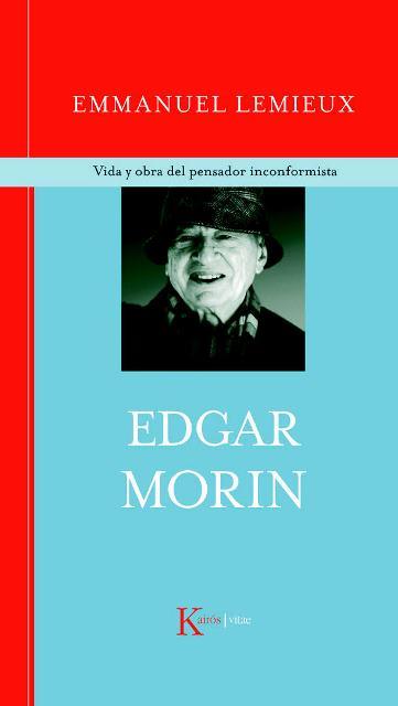 EDGAR MORIN . VIDA Y OBRA DEL PENSADOR INCONFORMISTA