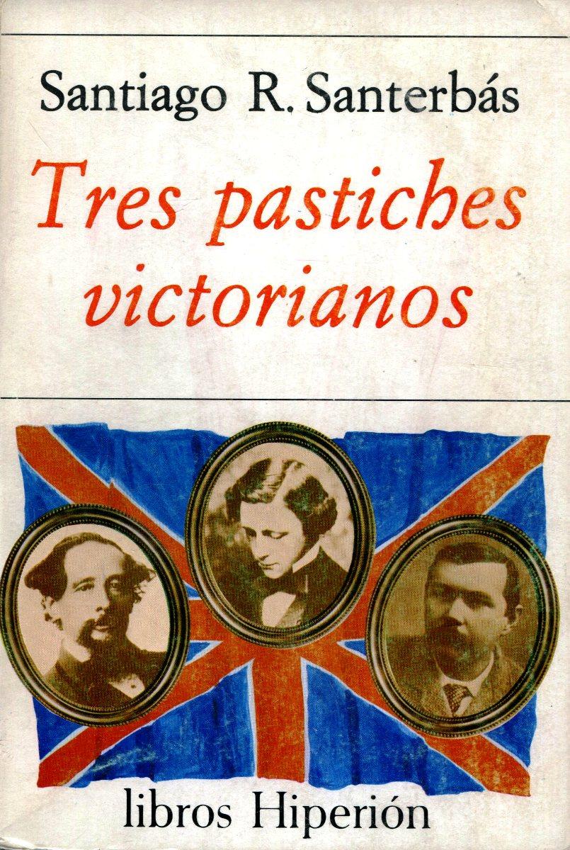 TRES PASTICHES VICTORIANOS