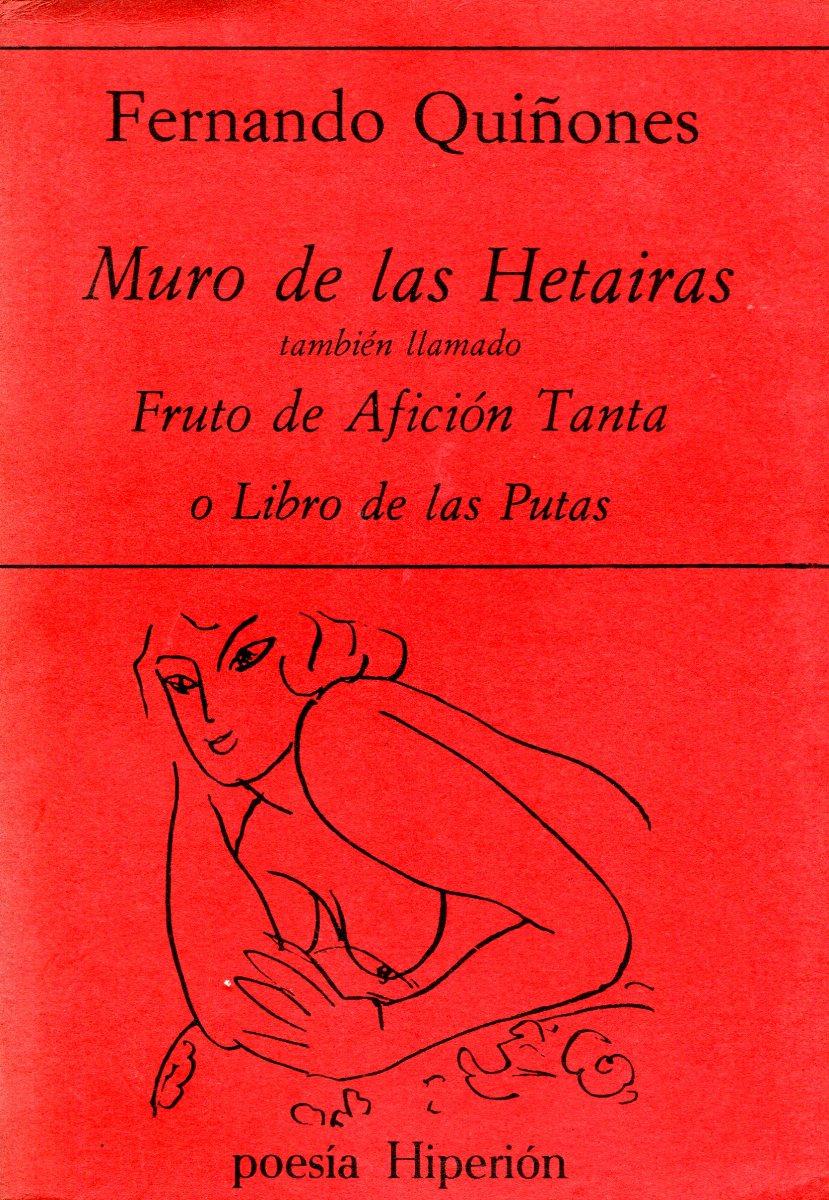 MURO DE LAS HETAIRAS , TAMBIEN LLAMADO FRUTO DE AFICION TANTA O LIBRO DE LAS PUTAS