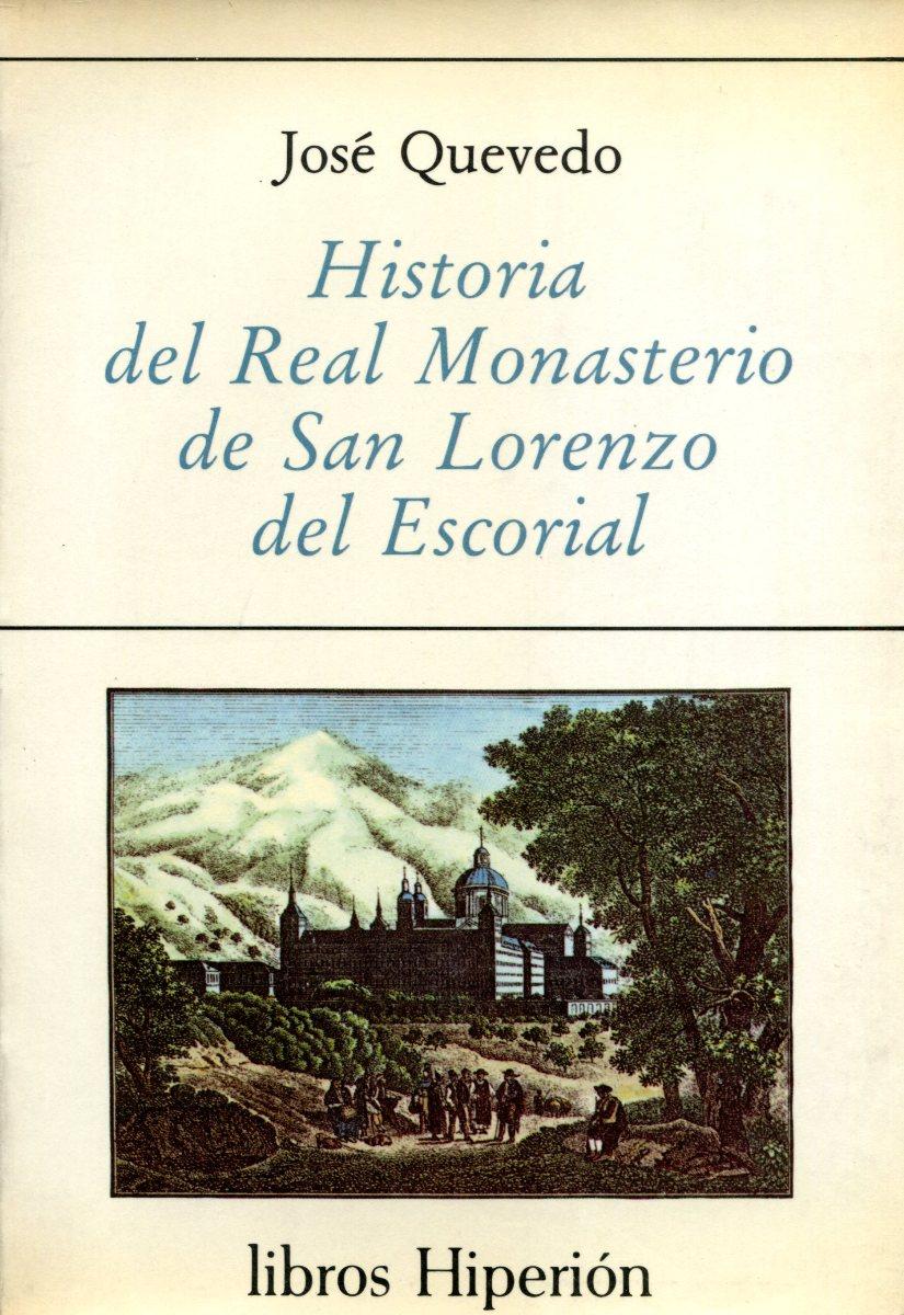 HISTORIA DEL REAL MONASTERIO DE SAN LORENZO DEL ESCORIAL