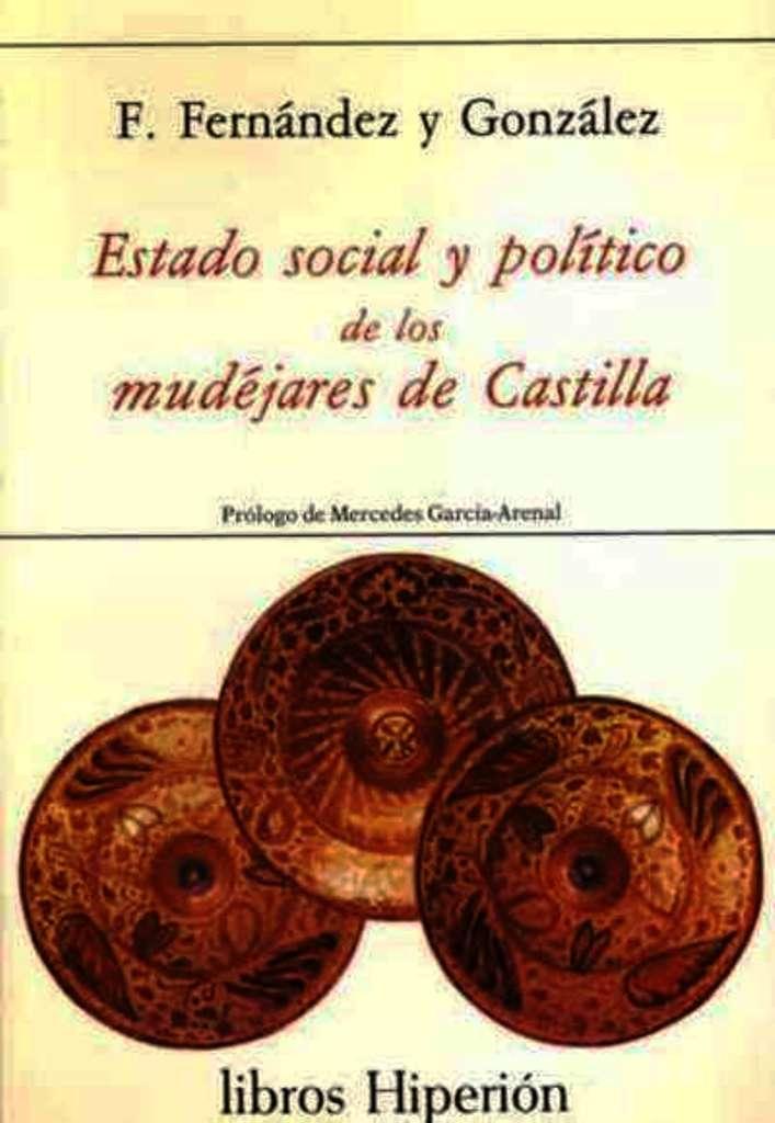 ESTADO SOCIAL Y POLITICO DE LOS MUDEJARES DE CASTILLA