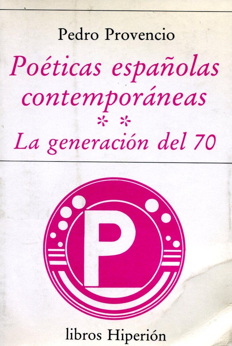 POETICAS ESPAÑOLAS CONTEMPORANEAS - LA GENERACION DEL 70