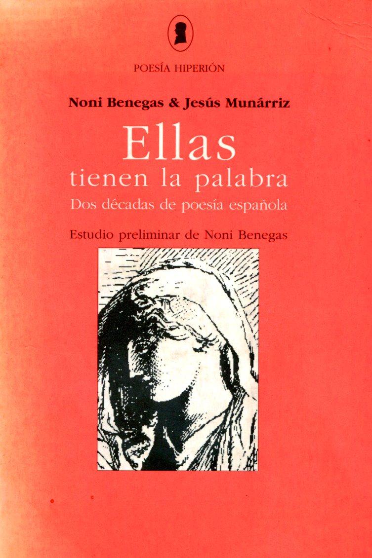 ELLAS TIENEN LA PALABRA . DOS DECADAS DE POESIA ESPAÑOLA
