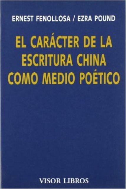 EL CARACTER DE LA ESCRITURA CHINA COMO MEDIO POETICO