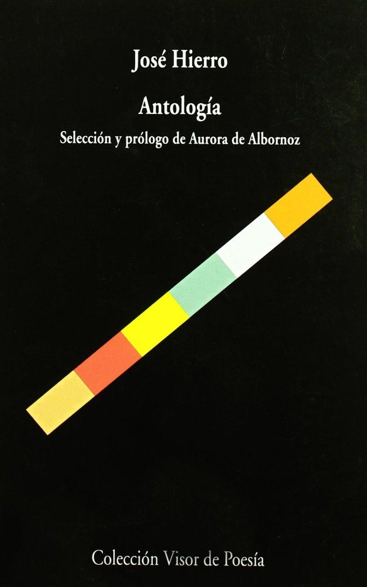 ANTOLOGIA . JOSE HIERRO