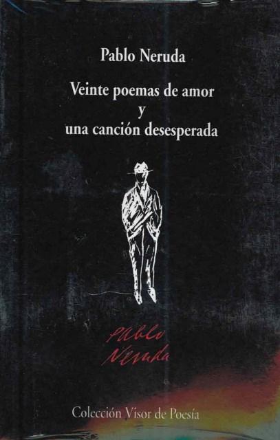VEINTE POEMAS DE AMOR Y UNA CANCION DESESPERADA (D)