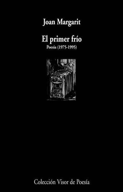 EL PRIMER FRIO . POESIA 1975-1995