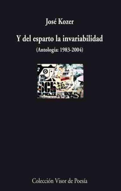 Y DEL ESPARTO LA INVARIABILIDAD (ANTOLOGIA 1983-2004)