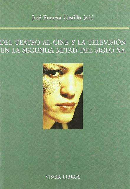 DEL TEATRO AL CINE Y LA TELEVISION EN LA SEGUNDA MITAD DEL SIGLO XX