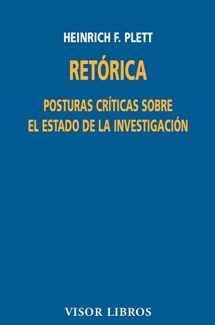 RETORICA . POSTURAS CRITICAS SOBRE EL ESTADO DE LA INVESTIGACION