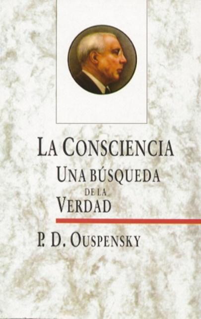 LA CONSCIENCIA . UNA BUSQUEDA DE LA VERDAD