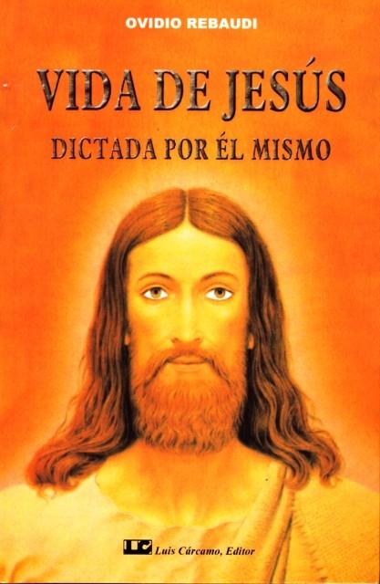 VIDA DE JESUS DICTADA POR EL MISMO