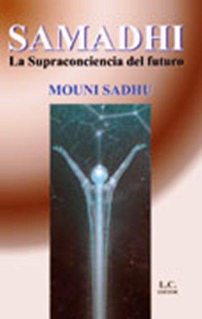 SAMADHI - LA SUPRACONCIENCIA DEL FUTURO