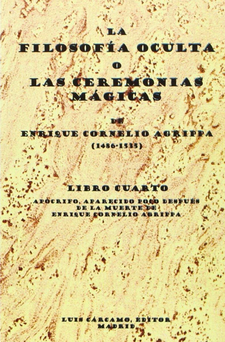 FILOSOFIA OCULTA (LIBRO IV) O LAS CEREMONIAS MAGICAS
