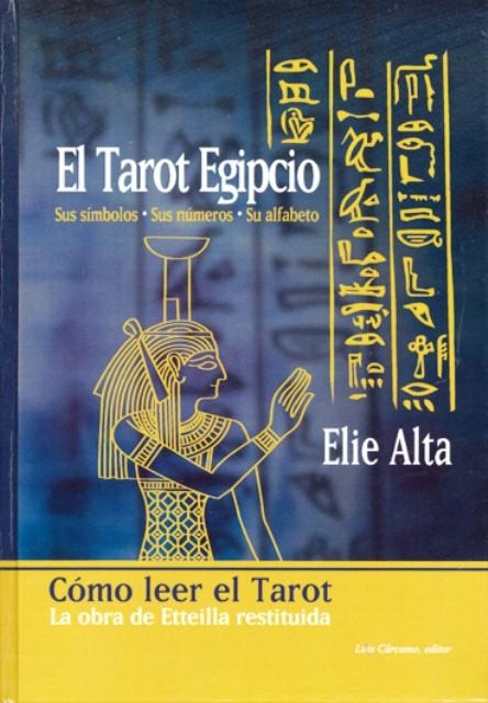 EL TAROT EGIPCIO . SUS SIMBOLOS - SUS NUMEROS - SU ALFABETO (TD)