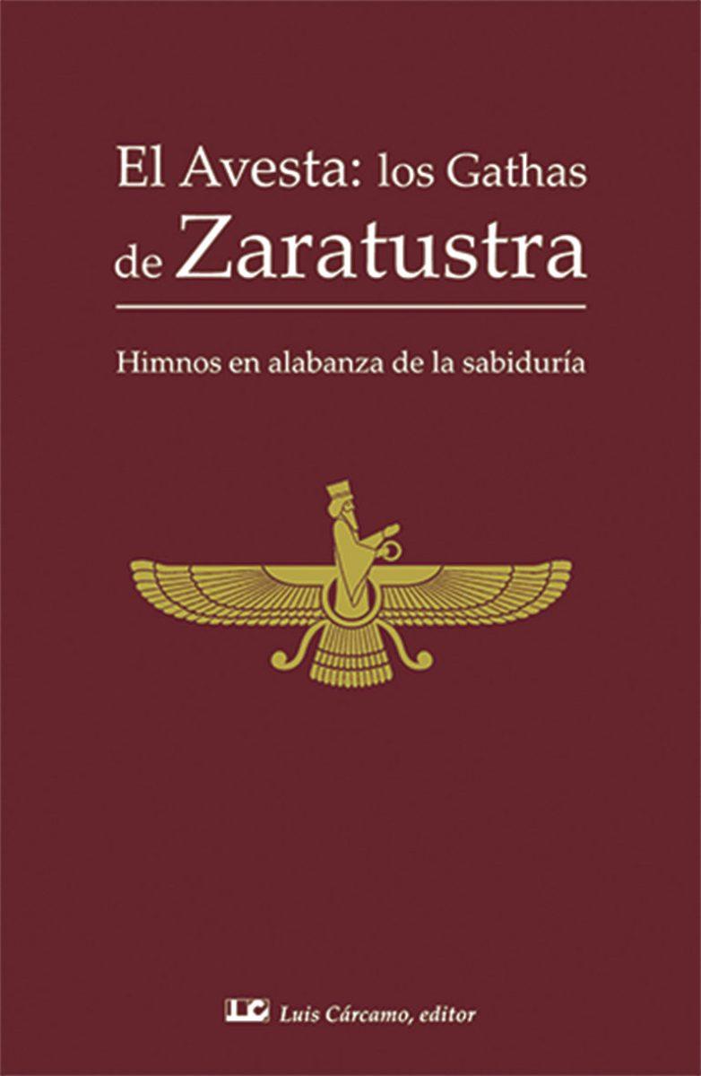 EL AVESTA : LOS GATHAS DE ZARATUSTRA