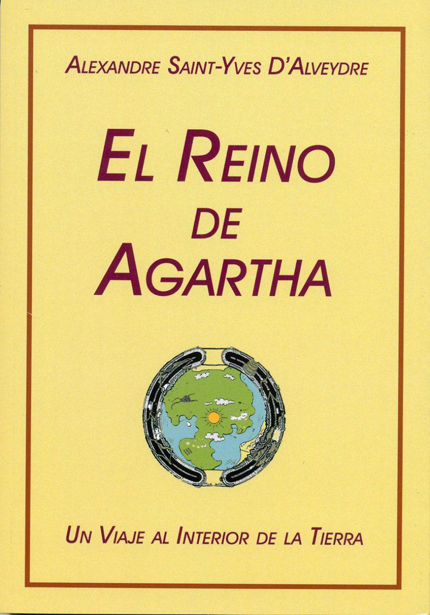 EL REINO DE AGARTHA . UN VIAJE AL INTERIOR DE LA TIERRA