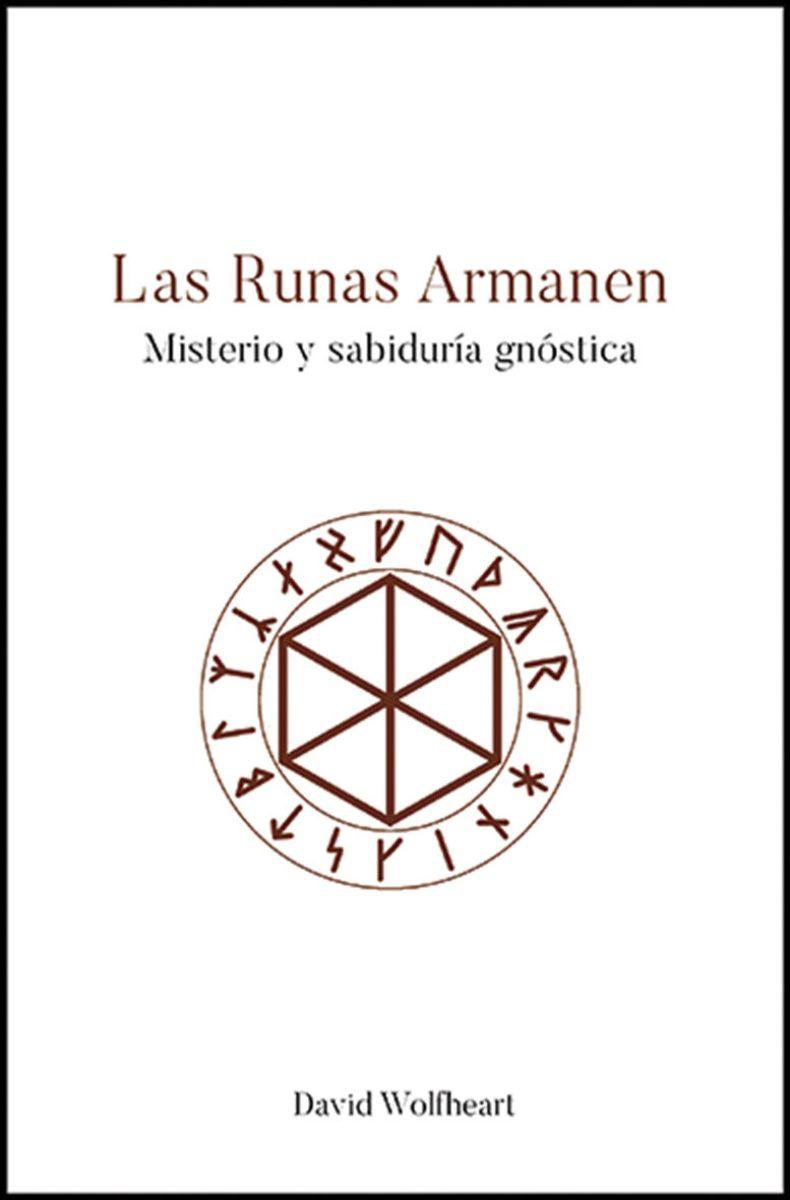 LAS RUNAS ARMANEN : MISTERIO Y SABIDURIA GNOSTICA
