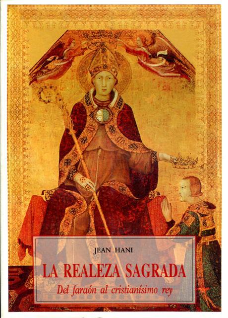 LA REALEZA SAGRADA . DEL FARAON AL CRISTIANISMO REY
