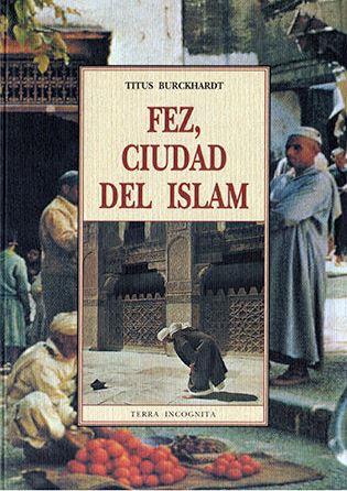 FEZ , CIUDAD DEL ISLAM
