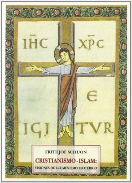 CRISTIANISMO - ISLAM : VISIONES DE ECUMENISMO ESOTERICO
