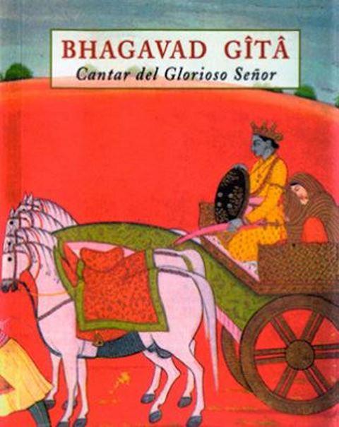 BHAGAVAD GITA . CANTAR DEL GLORIOSO SEÑOR