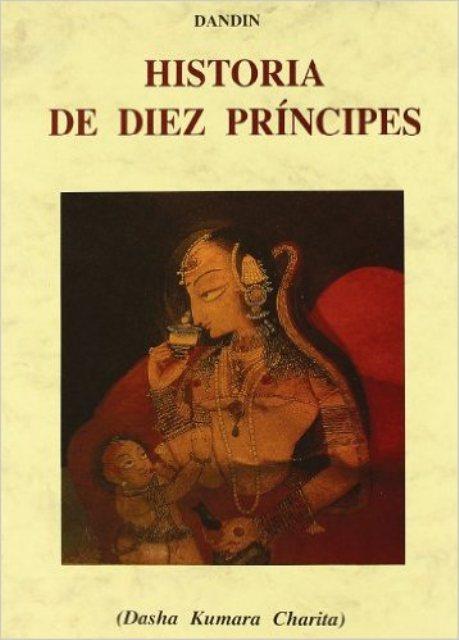 HISTORIA DE DIEZ PRINCIPES ( DASHA KUMARA CHARITA)