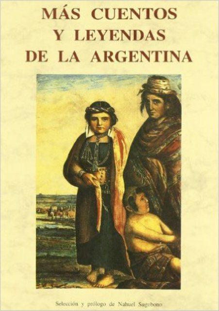 MAS CUENTOS Y LEYENDAS DE LA ARGENTINA