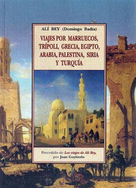 VIAJES POR MARRUECOS , TRIPOLI GRECIA , EGIPTO , ARABIA , PALESTINA , SIRIA