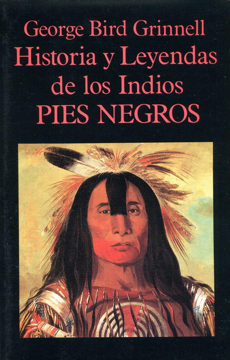 HISTORIA LEYENDAS INDIOS PIES NEGROS