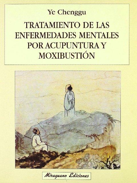 ACUPUNTURA Y MOXIBUSTION - TRATAMIENTO DE LAS ENFERMEDADES MENTALES