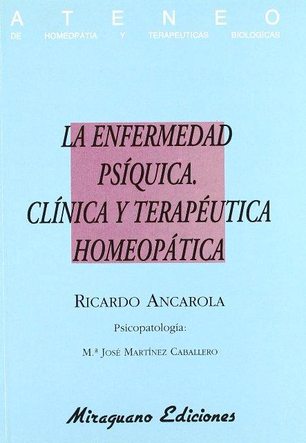LA ENFERMEDAD PSIQUICA . CLINICA Y TERAPEUTICA HOMEOPATICA