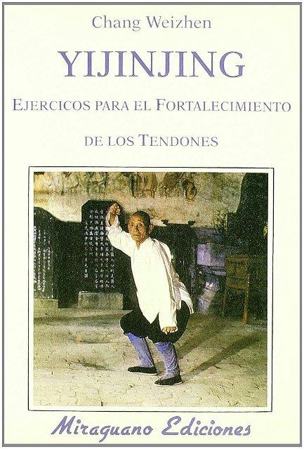 YIJINJING . EJERCICIOS PARA EL FORTALECIMIENTO DE LOS TENDONES