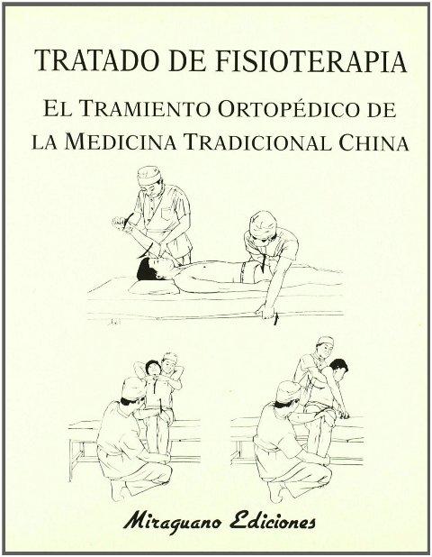 TRATADO DE FISIOTERAPIA . EL TRATAMIENTO ORTOPEDICO DE LA MEDICINA TRADICIONAL CHINA